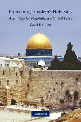Protecting Jerusalem's Holy Sites by David E. Guinn