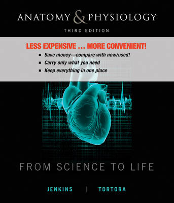 Anatomy and Physiology from Science to Life Binder Ready Version + Wileyplus Standalone Registration Card by Gail Jenkins
