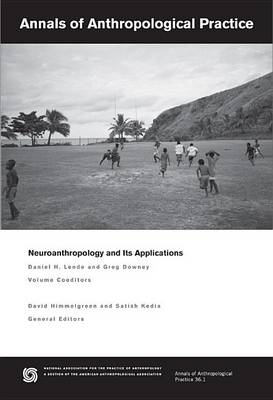 Neuroanthropology and Its Applications by Daniel H. Lende
