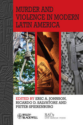 Murder and Violence in Modern Latin America by Eric A. Johnson