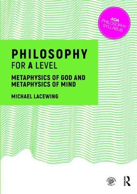 Philosophy for A Level by Michael Lacewing
