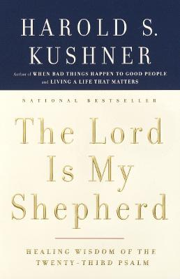 Lord is My Shepherd by Harold S. Kushner