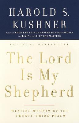 Lord is My Shepherd by Harold S Kushner