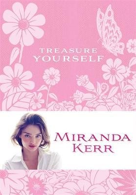 Treasure Yourself by Miranda Kerr