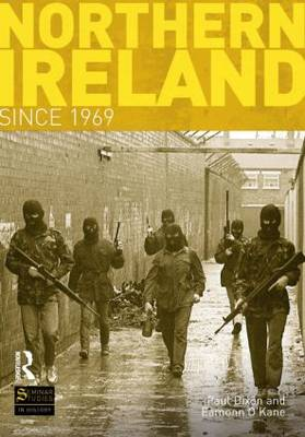Northern Ireland Since 1969 by Paul Dixon