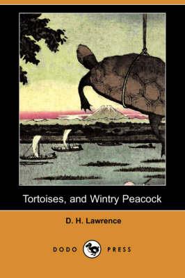 Tortoises, and Wintry Peacock (Dodo Press) book