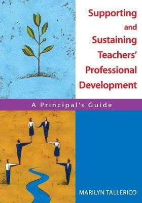 Supporting and Sustaining Teachers' Professional Development by Marilyn Tallerico