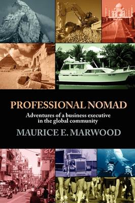 Professional Nomad by Maurice E. Marwood