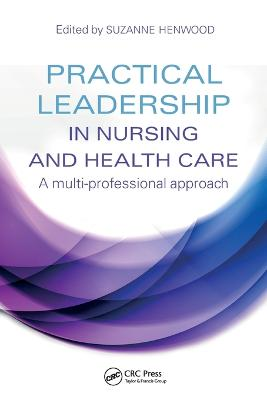 Practical Leadership in Nursing and Health Care by Suzanne Henwood