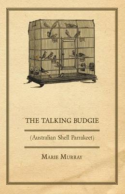 The Talking Budgie by Marie Murray