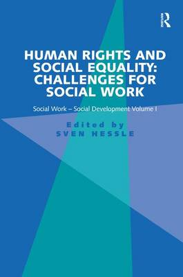 Human Rights and Social Equality Challenges for Social Work by Sven Hessle