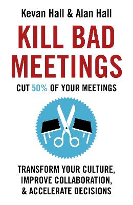 Kill Bad Meetings by Kevan Hall