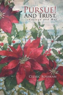 Pursue! and Trust. by Cedric Kouakam