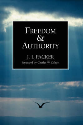 Freedom and Authority by J. I. Packer