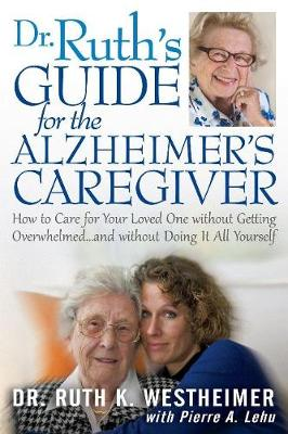 Dr Ruth's Guide for the Alzheimer's Caregiver by Dr. Ruth K. Westheimer