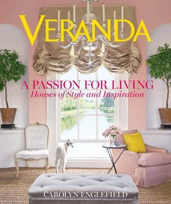 Veranda A Passion for Living by Carolyn Englefield