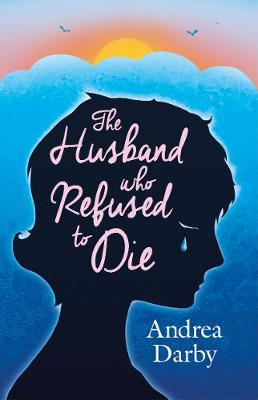 The Husband Who Refused to Die by Andrea Darby