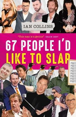 67 People I'd Like To Slap by Ian Collins