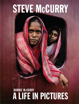 Steve McCurry: A Life in Pictures by Steve  Mccurry