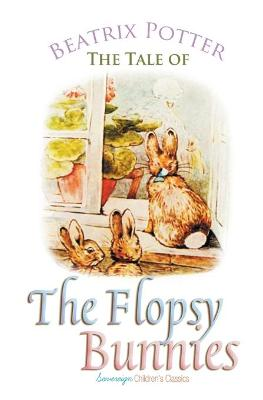 The The Tale of the Flopsy Bunnies by Beatrix Potter