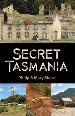 Secret Tasmania by Philip Blake
