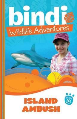 Bindi Wildlife Adventures 18 by Bindi Irwin
