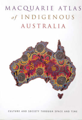 Macquarie Atlas of Indigenous Australia by Bill Arthur