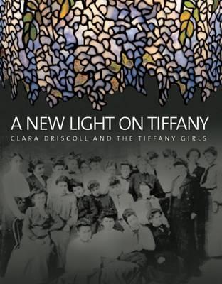 A New Light on Tiffany by Margi Hofer