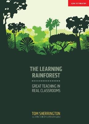 The Learning Rainforest by Tom Sherrington
