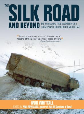 The Silk Road and Beyond by Ivor Whittall
