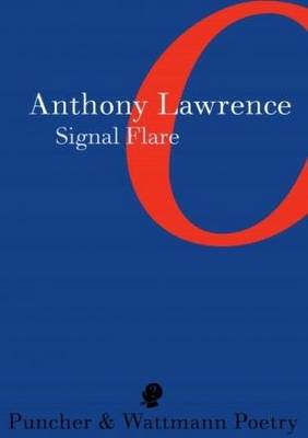 Signal Flare by Anthony Lawrence