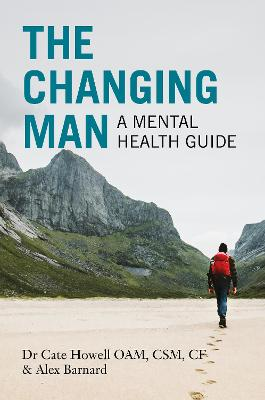 The Changing Man: A Mental Health Guide by Cate Howell