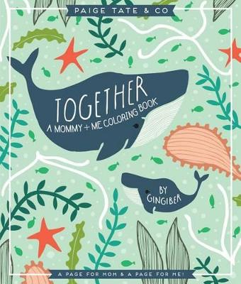 Together: A Mommy + Me Coloring Book book