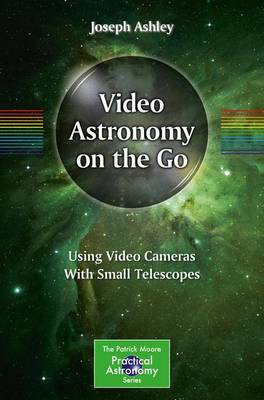Video Astronomy on the Go by Joseph Ashley