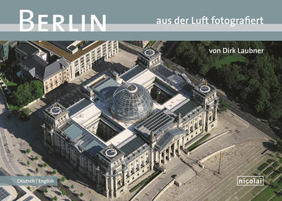 Berlin Photographed from the Air by Dirk Laubner