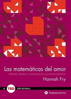 Matematicas del Amor by Hannah Fry
