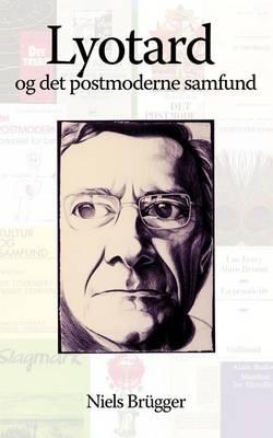 Lyotard og det postmoderne samfund: Elementer til en receptionshistorie by Niels Brugger