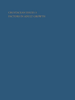 Crustacean Issues 3: Factors in Adult Growth by Adrian M. Wenner