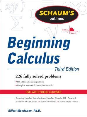 Schaum's Outline of Beginning Calculus by Elliott Mendelson