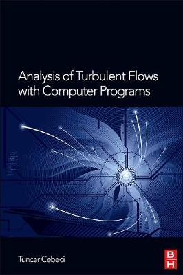 Analysis of Turbulent Flows with Computer Programs by Tuncer Cebeci
