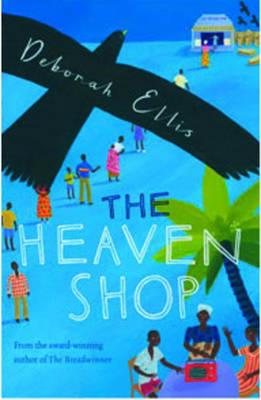 The The Heaven Shop by Deborah Ellis