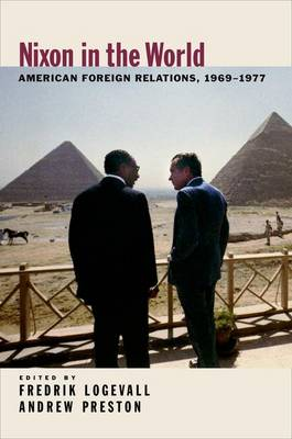 Nixon in the World by Fredrik Logevall