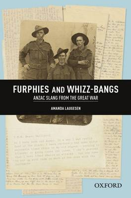 Furphies and Whizz-bangs: Anzac Slang from the Great War book