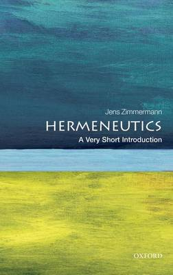 Hermeneutics: A Very Short Introduction by Jens Zimmermann