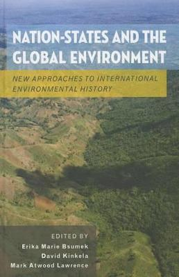 Nation-States and the Global Environment by Mark Atwood Lawrence