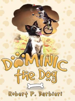Dominic the Dog by Robert P Barbieri