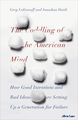 Coddling of the American Mind by Jonathan Haidt