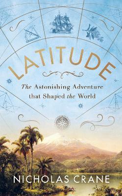 Latitude: The Astonishing Adventure that Shaped the World book