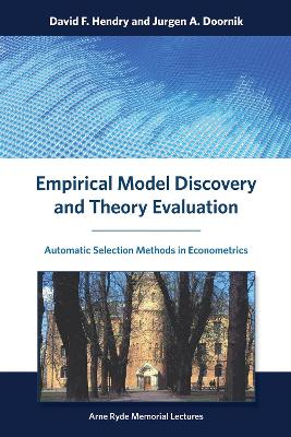 Empirical Model Discovery and Theory Evaluation by David F. Hendry