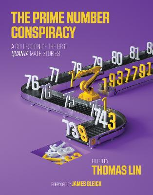 The Prime Number Conspiracy: The Biggest Ideas in Math from <i>Quanta</i> by Thomas Lin